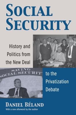 Social Security: History and Politics from the New Deal to the Privatization Debate 9780700615223