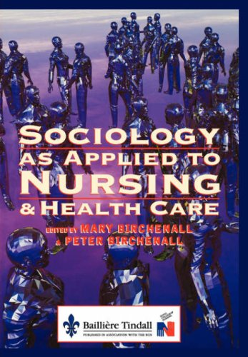 Sociology as Applied to Nursing and Health Care - Birchenall / Birchenall, Mary / Birchenall, Peter