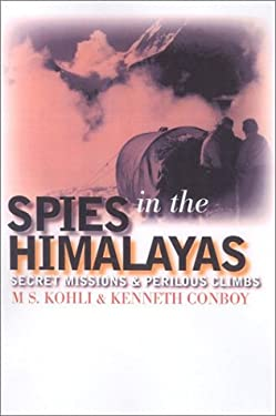 Spies in the Himalayas: Secret Missions and Perilous Climbs 9780700612239