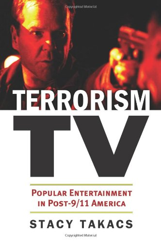 Terrorism TV: Popular Entertainment in Post-9/11 America 9780700618385