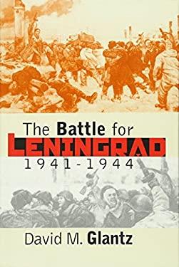 The Battle for Leningrad: 1941-1944
