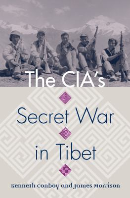 The CIA's Secret War in Tibet 9780700617883