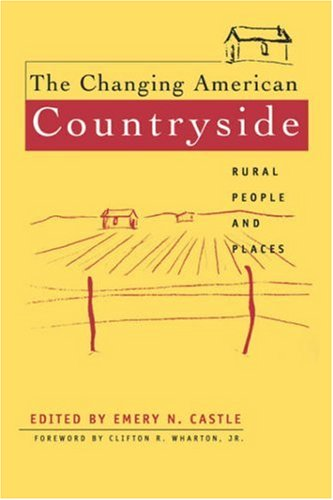 The Changing American Countryside: Rural People & Places 9780700607259
