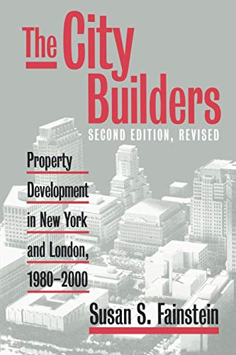 The City Builders: Property Development in New York and London, 1980-2000 9780700611331