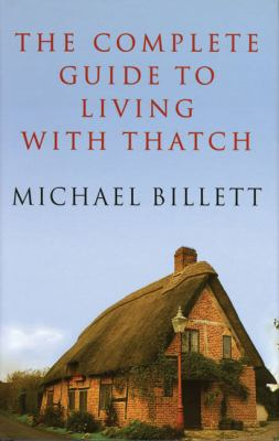 The Complete Guide to Living with Thatch 9780709071587