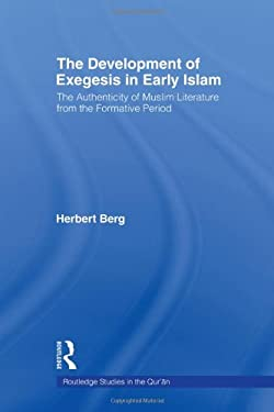 The Development of Exegesis in Early Islam: The Authenticity of Muslim Literature from the Formative Period