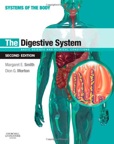 The Digestive System: Basic Science and Clinical Conditions 9780702033674