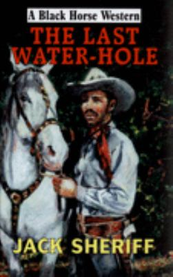 The Last Water-hole 9780709081524