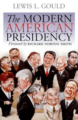 The Modern American Presidency 9780700613304