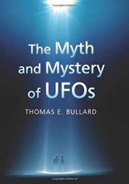 The Myth and Mystery of UFOs 9780700617296