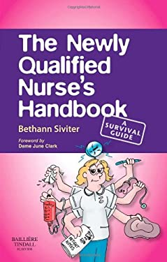 The Newly Qualified Nurse's Handbook: A Survival Guide 9780702028038