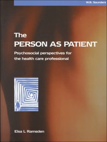 The Person as Patient: Psychosocial Perspectives for the Health Care Professional 9780702022302