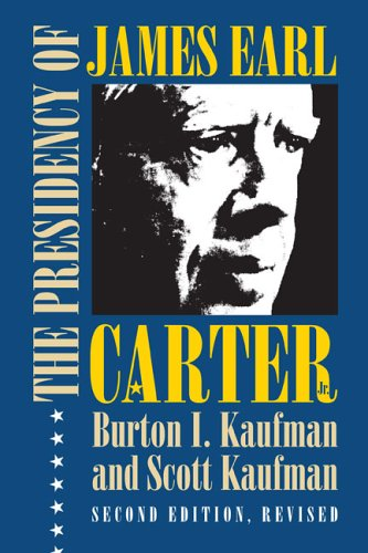 The Presidency of James Earl Carter, Jr. 9780700614714