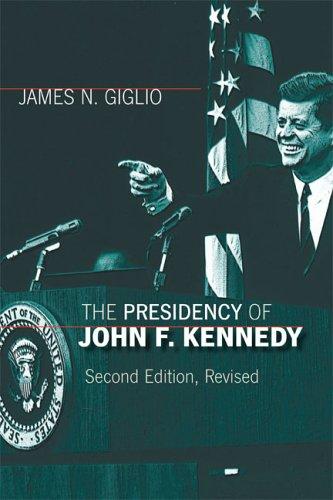 The Presidency of John F. Kennedy 9780700614363