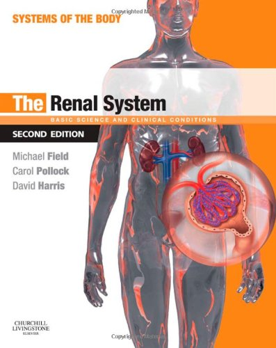 The Renal System: Basic Science and Clinical Conditions 9780702033711