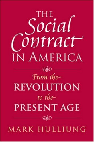The Social Contract in America: From the Revolution to the Present Age 9780700615407