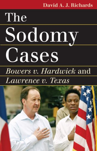 The Sodomy Cases: Bowers V. Hardwick and Lawrence V. Texas 9780700616374