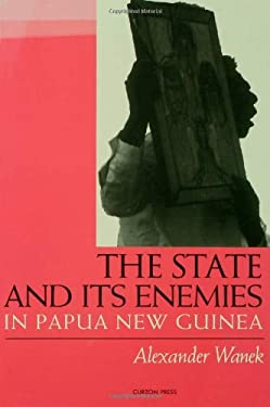 The State and Its Enemies in Papua New Guinea 9780700703043