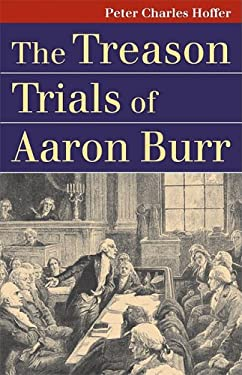 The Treason Trials of Aaron Burr 9780700615919