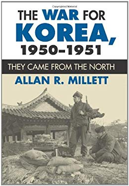 The War for Korea, 1950-1951: They Came from the North 9780700617098