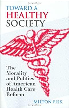 Toward a Healthy Society 9780700610143