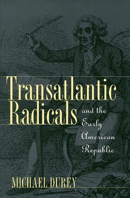 Transatlantic Radicals... 9780700608232