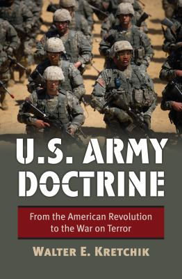 U.S. Army Doctrine: From the American Revolution to the War on Terror 9780700618064