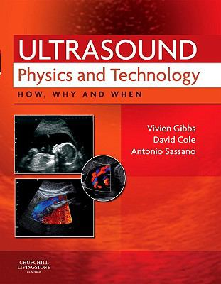 Ultrasound Physics and Technology: How, Why and When 9780702030413