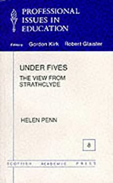 Under Fives: The View from Strathclyde: A Case Study of Pre-School Services in Strathclyde Region 9780707306032