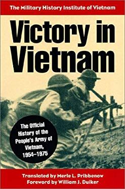 Victory in Vietnam: The Official History of the People's Army of Vietnam, 1954-1975 9780700611751