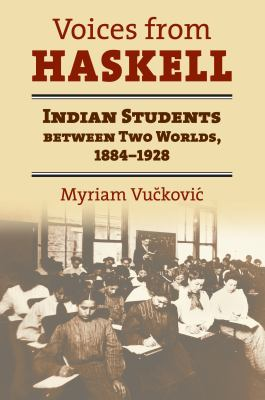 Voices from Haskell: Indian Students Between Two Worlds, 1884-1928 9780700616176