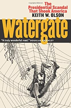 Watergate: The Presidential Scandal That Shook America 9780700612512