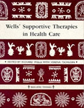 Wells' Supportive Therapies in Health Care 9780702015915