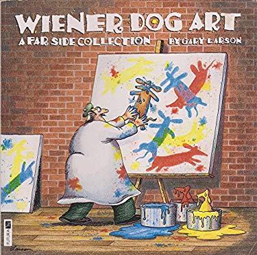 Wiener Dog Art - A Far Side Collection