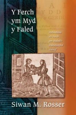 Y Ferch Ym Myd Y Faled: Delweddau O'r Ferch Ym Maledi'r Ddeunawfed Ganrif 9780708319239