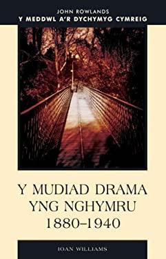 Y Mudiad Drama, 1880-1940 9780708318324