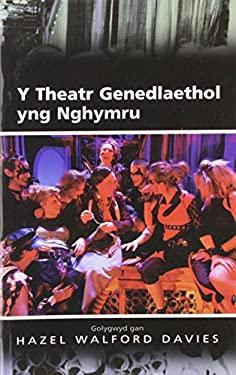 Y Theatr Genedlaethol Yng Nghymru 9780708318898