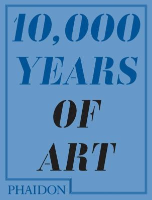 10,000 Years of Art 9780714849690