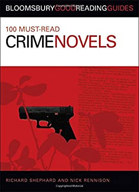 100 Must-Read Crime Novels: Bloomsbury Good Reading Guides 9780713675849