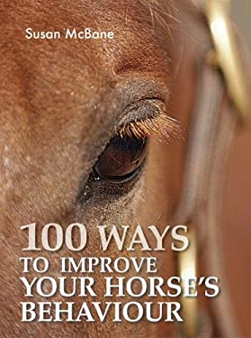 100 Ways to Improve Your Horse's Behavior 9780715320297