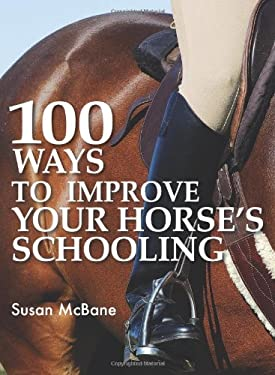 100 Ways to Improve Your Horse's Schooling 9780715321904