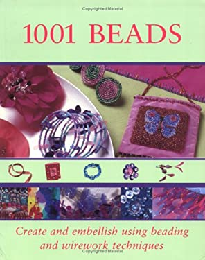 1001 Beads: Create and Embellish Using Beading and Wirework Techniques 9780715317938