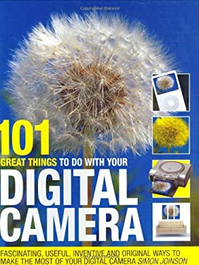 101 Great Things to Do with Your Digital Camera 9780715324127