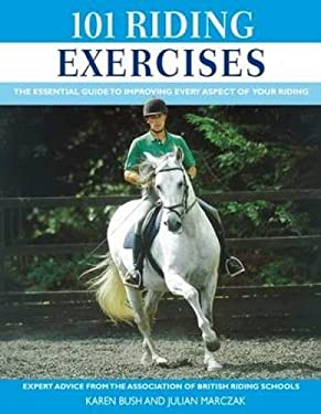 101 Riding Exercises: The Essential Guide to Improving Every Aspect of Your Riding 9780715331477