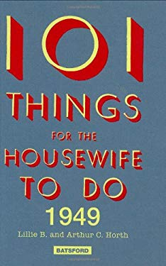 101 Things for the Housewife to Do in 1949: A Practical Handbook for the Home 9780713490565