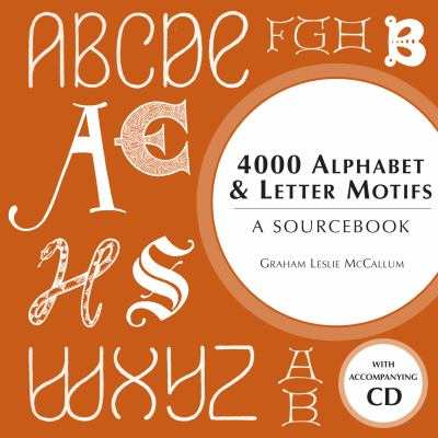 4000 Alphabet & Letter Motifs: A Sourcebook [With CDROM] 9780713490602