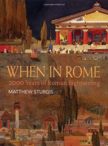 When in Rome: 2000 Years of Roman Sightseeing 9780711227828