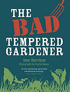 The Bad Tempered Gardener 9780711231504