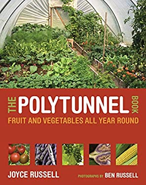 The Polytunnel Book: Fruit and Vegetables All Year Round 9780711231702