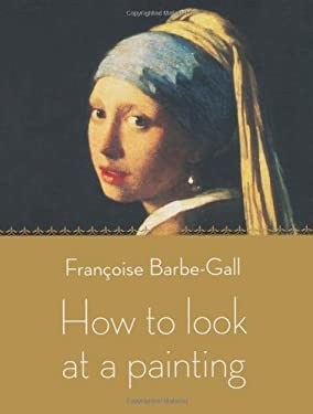 How to Look at a Painting 9780711232129